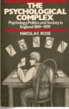 The Psychological Complex by Nikolas Rose